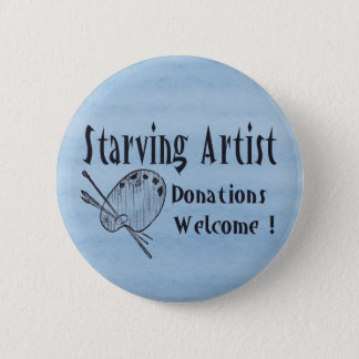 Starving Artist 6 Cm Round Badge