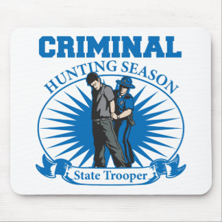 State Trooper Criminal Hunting Season Mouse Pads