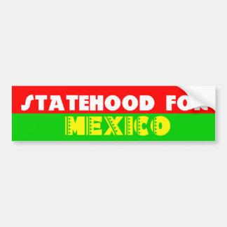 Statehood for Mexico Bumper Sticker