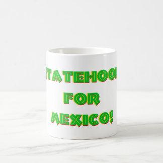 Statehood for Mexico! Coffee Mug