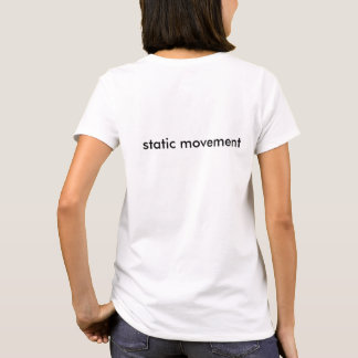 Static Movement T-Shirt