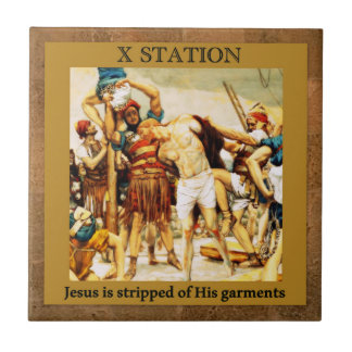 Stations of the Cross #10 of 15 Jesus is stripped Tile