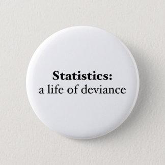 Statistics: a life of deviance 6 cm round badge