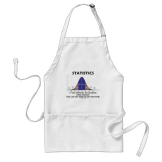 Statistics If You Torture The Numbers Long Enough Standard Apron
