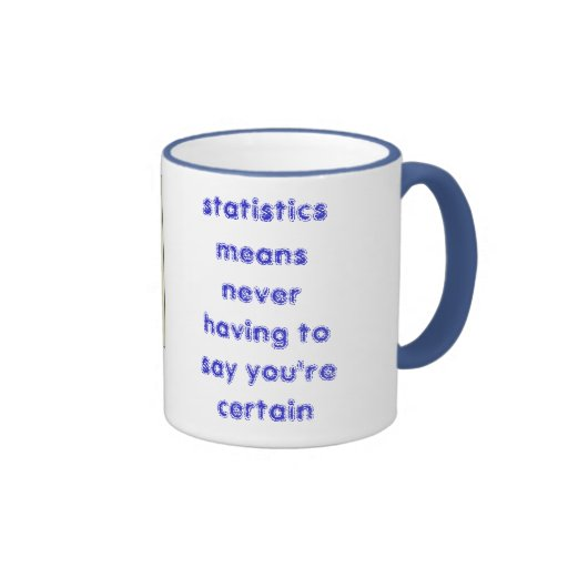 statistics means never having to say ... mugs