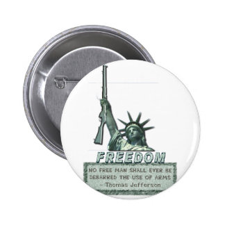STATUE OF LIBERTY - T JEFFERSON QUOTE - FIREARMS 6 CM ROUND BADGE