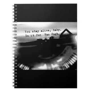 Stay Alive, baby! Notebook