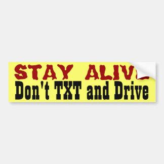 Stay Alive Don t Txt and Drive Bumper Sticker