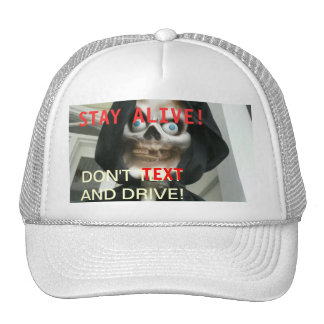 Stay Alive Don't Text and Drive Cap Hat
