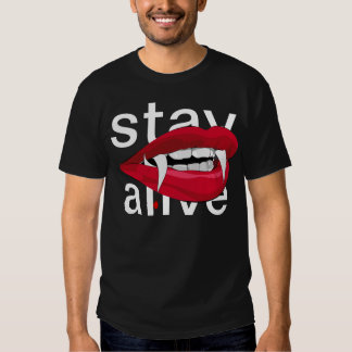 Stay Alive Fangs T Shirts