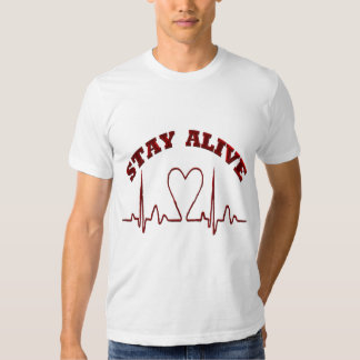 STAY ALIVE/ T-SHIRT