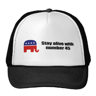 Stay alive with number 45 hat