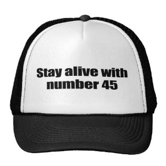 Stay alive with number 45 trucker hat