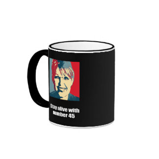 Stay alive with number 45 mugs