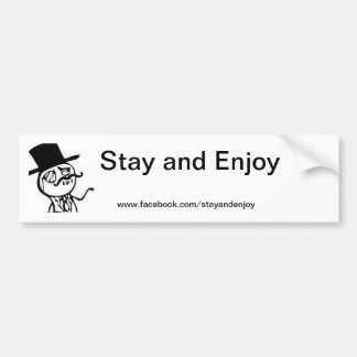 Stay and Enjoy Bumper Stickers