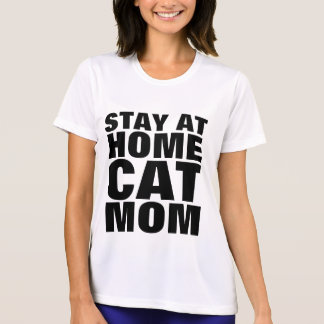 STAY AT HOME CAT MOM funny T-shirts