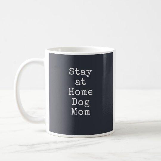 Stay at Home Dog Mum Mug