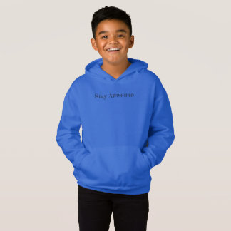 Stay awesome blue hoodie.