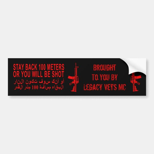 Stay Back 100 Metres - Legacy Vets MC Bumper Sticker