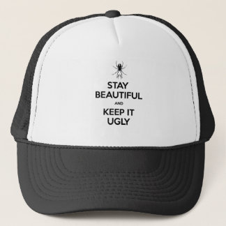 Stay Beautiful Keep It Ugly Trucker Hat