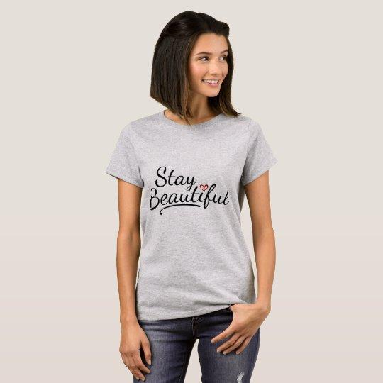Stay Beautiful Tshirt