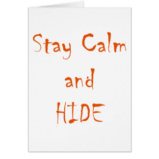 Stay Calm and Hide Greeting Card