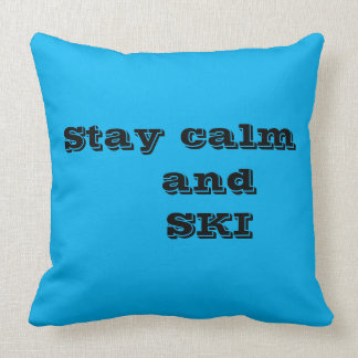 Stay calm and SKI Quote Throw Pillow