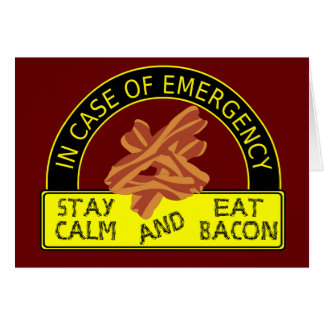 Stay Calm Eat Bacon Card