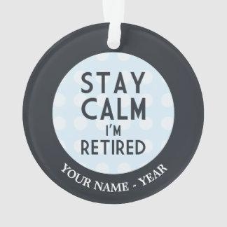 Stay Calm I'm Retired Ornament