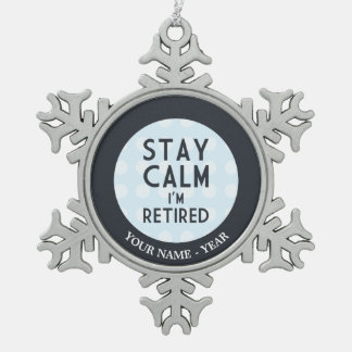 Stay Calm I'm Retired Snowflake Pewter Christmas Ornament