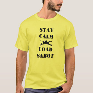 STAY CALM LOAD SABOT T-Shirt
