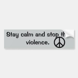 Stay Calm Stop the Violence Bumper Sticker