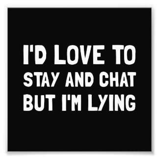 Stay Chat Lying Art Photo