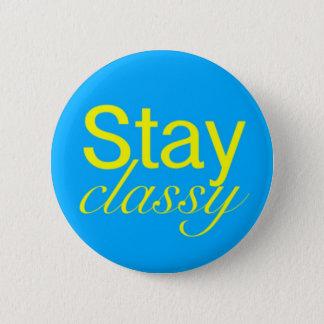 Stay Classy 6 Cm Round Badge