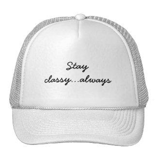 Stay classy...always trucker hat