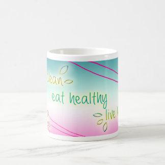 Stay Clean Live Healthy Stay Happy Coffee Mug