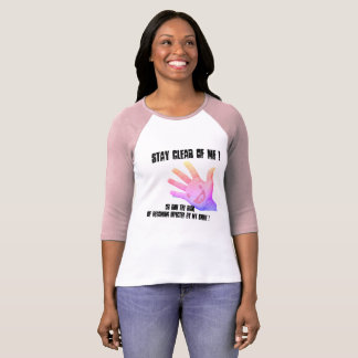 Stay clear of me T-Shirt