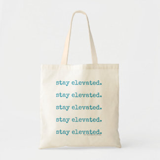"""""""Stay Elevated"""" (on Repeat!) Bag"""