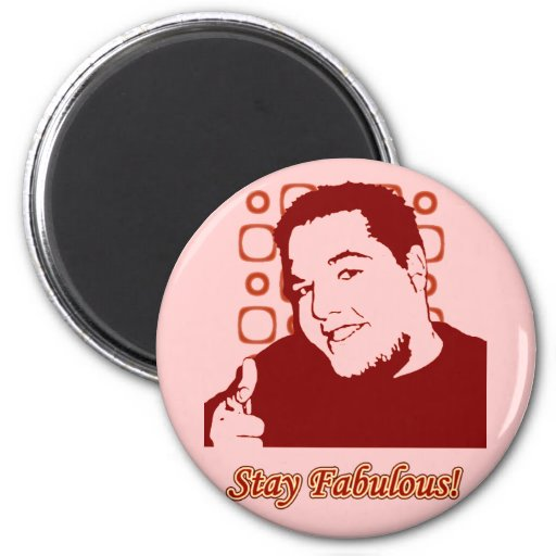 Stay Fabulous Refrigerator Magnets