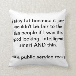 Stay fat pillow cushion