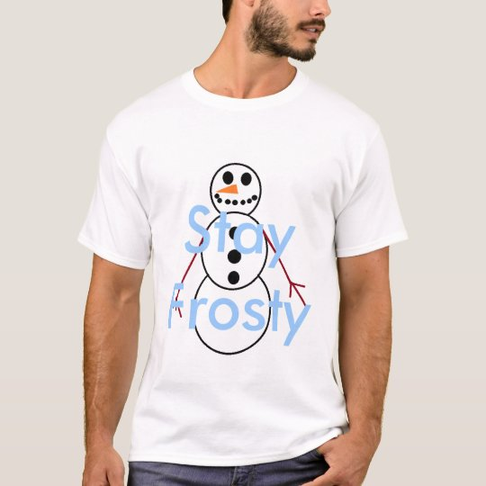 Stay Frosty T-Shirt