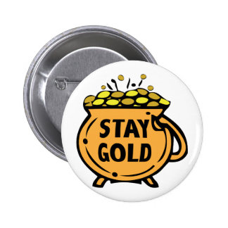 Stay Gold 6 Cm Round Badge