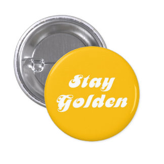 Stay Golden Buttons