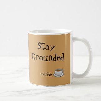 Stay Grounded Coffee Mug