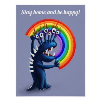 Stay Home And Be Happy Funny Monster Rainbow Poster