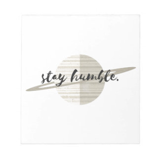 Stay Humble Planet Notepad