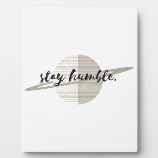 Stay Humble Planet Plaque