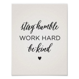 Stay Humble. Work Hard. Be Kind. Poster