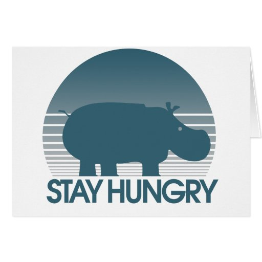 Stay Hungry Cards