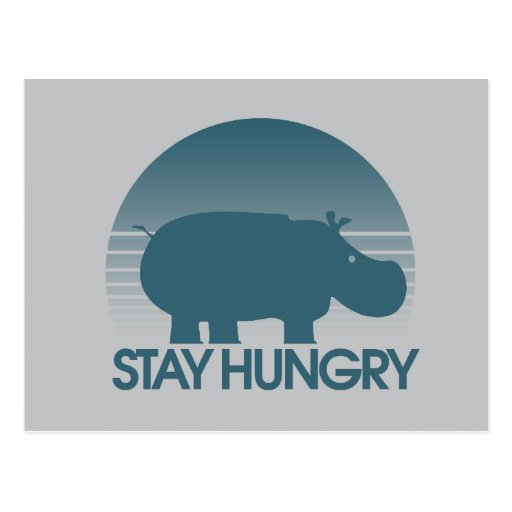 Stay Hungry Inspiration Post Card